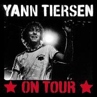 Yann Tiersen  On Tour