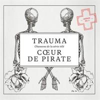 coeur de pirate Trauma