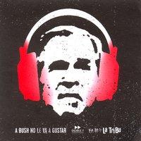 A-Bush-No-Le-Va-A-Gustar_cover_s200